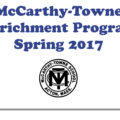 McCarthy-Towne Enrichment Program, Spring 2017