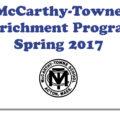 McCarthy-Towne Enrichment Program, Spring 2017